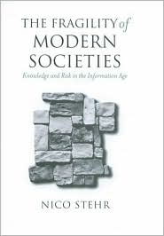 The Fragility of Modern Societies: Knowledge and Risk in the Information Age