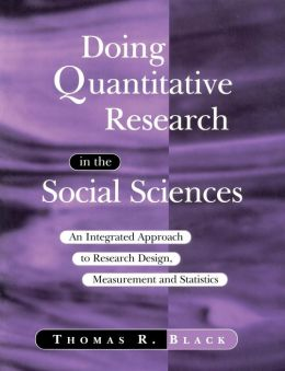 Doing Quantitative Research in the Social Sciences: An Integrated Approach to Research Design, Measurement and Statistics