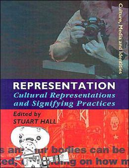 Representation: Cultural Representations and Signifying Practices
