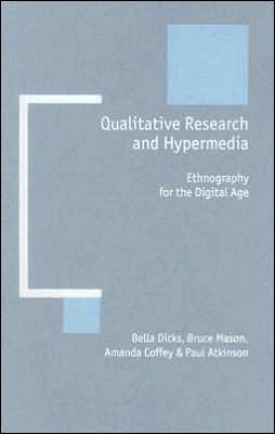 Qualitative Research and Hypermedia: Ethnography for the Digital Age