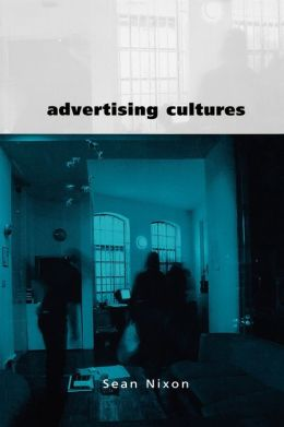 Advertising Cultures: Gender, Commerce, Creativity