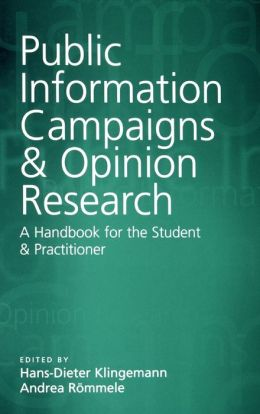 Public Information Campaigns and Opinion Research: A Handbook for the Student and Practitioner