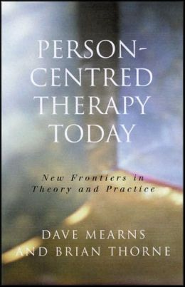 Person-Centred Therapy Today: New Frontiers in Theory and Practice