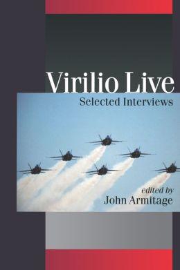 Virilio Live: Selected Interviews
