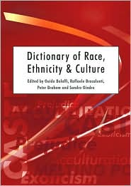 Dictionary Of Race, Ethnicity & Culture