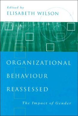 Organizational Behaviour Reassessed: The Impact of Gender