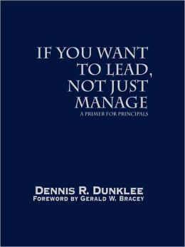 If You Want to Lead, Not Just Manage: A Primer for Principals