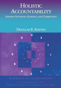 Holistic Accountability: Serving Students, Schools, and Community