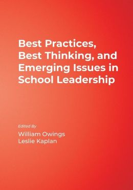 Best Practices, Best Thinking, and Emerging Issues in School Leadership