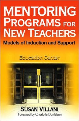 Mentoring Programs for New Teachers: Models of Induction and Support