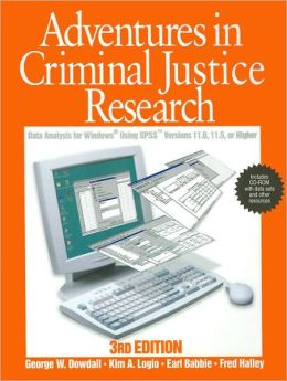Adventures in Criminal Justice Research: Data Analysis for Windows Using SPSS Versions 11.0, 11.5, or Higher
