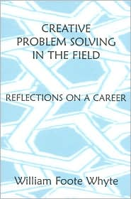 Creative Problem Solving in the Field: Reflections on a Career