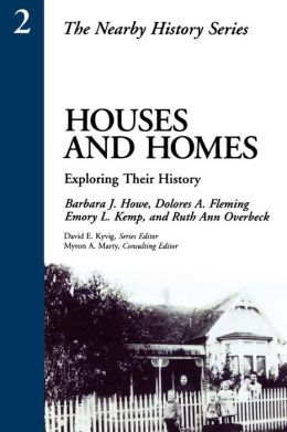 Houses and Homes: Exploring Their History