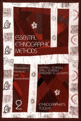 Essential Ethnographic Methods: Observations, Interviews and Questionnaires