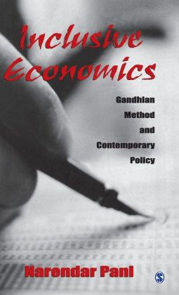 Inclusive Economics: Gandhian Method and Contemporary Policy