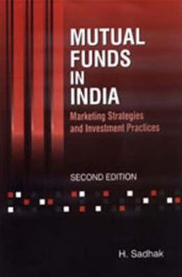 Mutual Funds in India: Marketing Strategies and Investment Practices