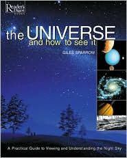 Universe and How to See It: A Practical Guide to Viewing and Understanding the Night Sky