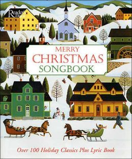Merry Christmas Songbook: Over 100 Holiday Classics Plus Lyric Book