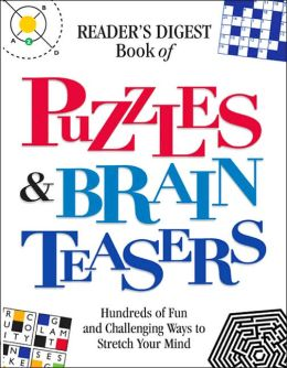 Book of Puzzles Brain Teasers: Hundreds of Fun and Challenging Ways to Stretch Your Mind