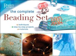 The Complete Beading Set: Techniques, Step-by-Step Projects and Materials