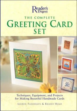 The Complete Greeting Card Set: Techniques, Equipment, and Projects for Making Beautiful Handmade Cards