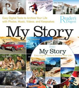 My Story: Easy Digital Tools to Archive Your Life with Photos, Music,Videos, and Keepsakes