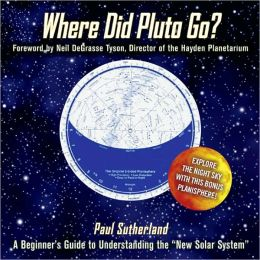 Where Did Pluto Go?: A Beginner's Guide to Understanding the New Solar System