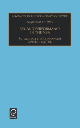Advances in the Economics of Sport: Supplement 1 - Pay and Performance in the NBA Vol 2