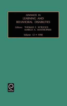 Advances in Learning and Behavioral Disabilities: Vol 12