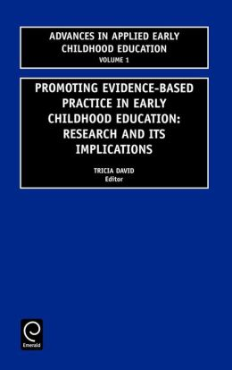 Promoting Evidence-Based Practice In Early Childhood Education