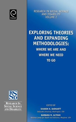 Exploring Theories and Expanding Methodologies (Research in Social Science & Disability S.)