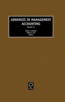 Advances in Management Accounting, Volume 10