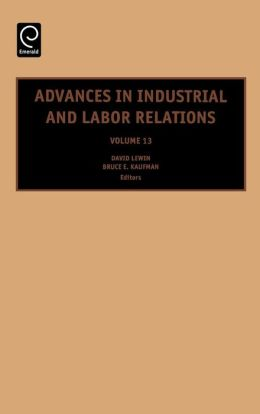 Advances In Industrial And Labor Relations, Volume 13