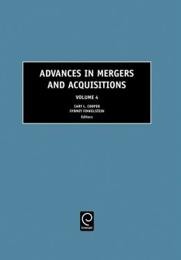 Advances in Mergers and Acquisitions, Volume 4