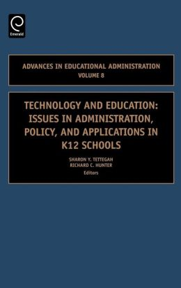 Technology and Education: Issues in Administration, Policy and Applications in K12 Schools