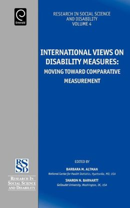 International Views on Disability Measures: Moving Toward Comparative Measurement