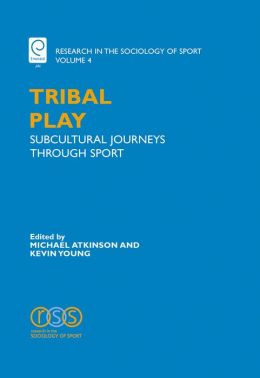 TRIBAL PLAY: SUBCULTURAL JOURNEYS THROUGH SPORT