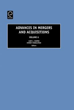 Advances in Mergers and Acquisitions, Volume 6