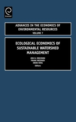 Ecological Economics Of Sustainable Watershed Management
