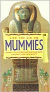Lift the Lid on Mummies: Unravel the Mysteries of Egyptian Tombs and Make Your Own Mummy!