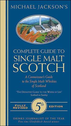 Single Malt Scotch: A Connoisseur's Guide to the Single Malt Whiskies of Scotland