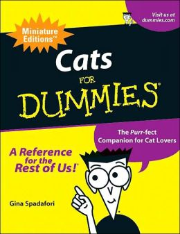 Cats for Dummies: The Purr-Fect Campanion for Cat Lovers