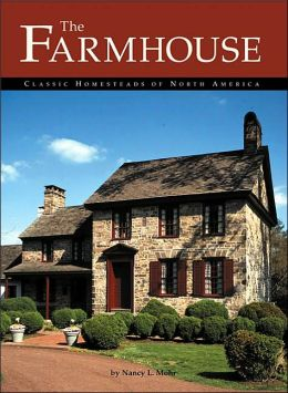 Farmhouse: Classic Homesteads Of North America