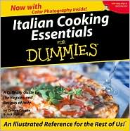 Italian Cooking Essentials For Dummies: A Culinary Guide To The Regions And Recipes Of Italy