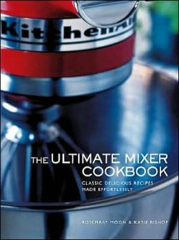 Ultimate Mixer Cookbook