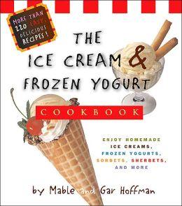 Ice Cream and Frozen Yogurt Cookbook