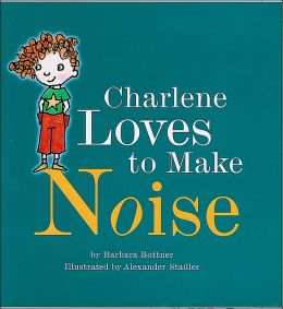 Charlene Loves to Make Noise