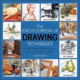 The Encyclopedia of Drawing Techniques: The Step-by-step Illustrated Guide to Over 50 Drawing Techniques