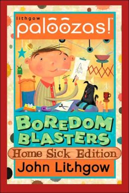 Boredom Blasters: Home Sick Edition