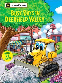 Busy Days in Deerfield Valley (John Deere Lift the Flap Books)